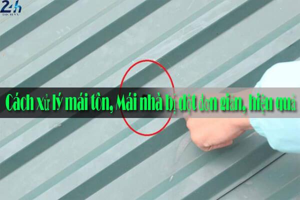 Cách xử lý mái tôn, Mái nhà bị dột đơn giản, hiệu quả